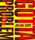 Julian Cope: You Gotta Problem With Me